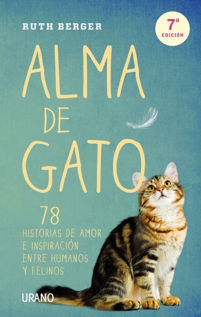 Alma de gato. 78 historia de amor e inspiración entre humanos y felinos