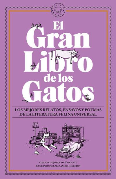 El gran libro de los gatos. Los mejores relatos, ensayos y poemas de la literatura felina universal