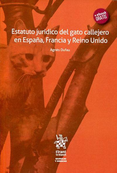 El estatuto jurídico del gato callejero en España, Francia y el Reino Unido